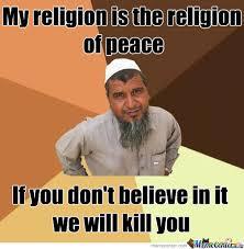 Religion Of Peace Or Pieces? by jesusmgarcia1313 - Meme Center via Relatably.com