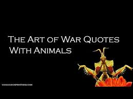 THE ART OF WAR QUOTES WITH ANIMALS 40 YouTube Awesome Art Of War Quotes