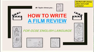 How To Write A Movie Review How To Write A Film Review For Gcse English Language Any Exam Board