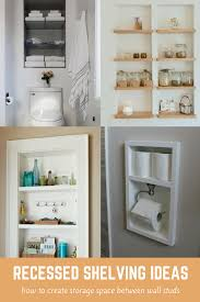 creating shelves between wall studs is a smart way to take advantage of unused space storagespace recessedshelf diyhomeimprovement