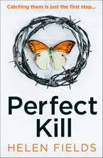 Perfect Kill: A gripping, fast-paced crime thriller from the bestselling  author of Perfect Crime - your perfect distraction! (A DI Callanach  Thriller, Book 6) - Helen Fields - eBook