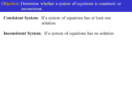 equations has no solution objective determine whether a system of equations is consistent or inconsistent