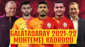 Galatasaray'ın 2021-2022 Sezonu Muhtemel Kadrosu 🟡🔴 Sözler Tutulacak -  YouTube