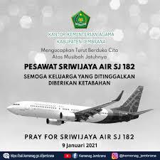Turut Berduka Cita atas Jatuhnya Pesawat Sriwijaya Air SJ 182 – KANTOR  KEMENTERIAN AGAMA KABUPATEN JEMBRANA