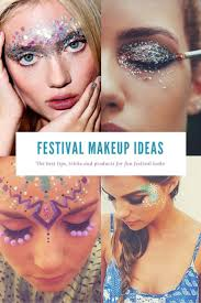 festival makeup essentials including glitter ideas tips