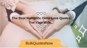 Love Quotes The Best Romantic Deep Love Quotes For Your Wife