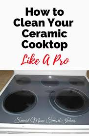 how to clean a ceramic stovetop how to clean a glass stovetop easy steps