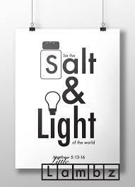 Salt And Light Poster Pin By Dianne Burwell On Mission T Shirt Salt Light Salt