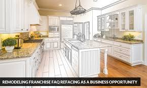 remodeling franchise faq refacing as a business opportunity