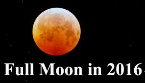Full Moon Chart 2016 Full Moon Calendar And Lunar Eclipses In 2016 Tarot Astrology