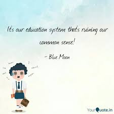 Its Our Education System Quotes Writings By Archana