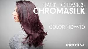 Pravana 180 Chromasilk Back To Basics Hair Color How To