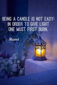 Being A Candle Is Not Easy In Order To Give Light One Must First