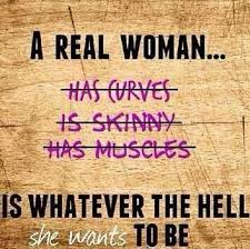 Quotes About Being A Woman Custom A Real Woman Is Whatever The Hell She Wants To Be Picture Quotes