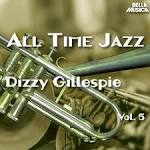 All Time Jazz: Dizzy Gillespie, Vol. 5