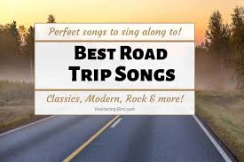 Songs For The Road 100 Best Road Trip Songs To Sing Along With As You Drive