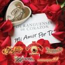 Duranguenses de Corazon: Mi Amor Por Ti