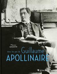 Dans les pas de Guillaume Apollinaire: Augustin, Marion: 9782324022364:  Books - Amazon.ca