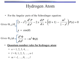 7 hydrogen atom for the angular parts of the schrodinger equation gives l m gives m quantum number rules for hydrogen atom n 1 2