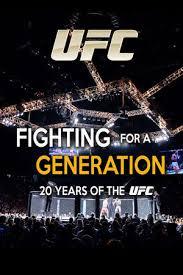 Afbeeldingsresultaat voor Fighting For A Generation: 20 Years Of The UFC (2013)