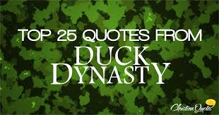 Duck Dynasty Christian Quotes Best of Top 24 Duck Dynasty Quotes ChristianQuotes