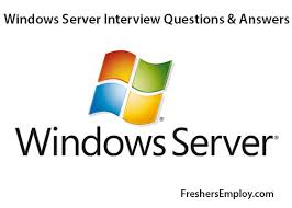 Windows Server Administrator Interview Questions And Answers