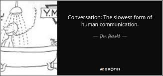 Conversation Quotes Unique Don Herold Quote Conversation The Slowest Form Of Human Communication