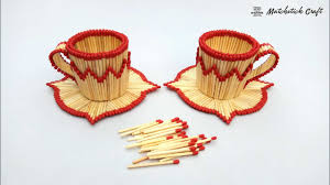 Tea Cup Design Ideas Matchstick Art And Craft Ideas New Design Diy Matchstick Tea Cup
