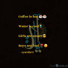 Coffee Is Hot Water I Quotes Writings By Ayat Rizvi