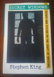 secret windows essays and fiction on the craft of writing by  essays and fiction on the craft of writing by stephen king