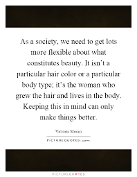 Quotes About Society And Beauty Best of As A Society We Need To Get Lots More Flexible About What
