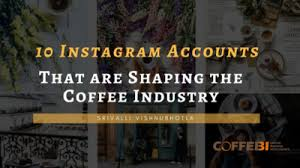 10 Instagram Accounts That are Shaping the Coffee Industry - CoffeeBI