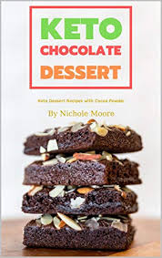 This recipe was easier than other keto mousse recipes i've found. Keto Desserts Recipes Keto Dessert Recipes With Cocoa Powder Kindle Edition By Moore Nichole Health Fitness Dieting Kindle Ebooks Amazon Com