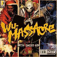 <b>Meth</b>, <b>Ghost And</b> Rae - Wu Massacre - Виниловые пластинки ...