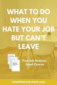 ideas about job search tips job search resume what to do when you hate your job but can t leave click to join