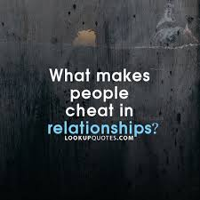 Cheating Quotes New What Makes People Cheat In Relationships