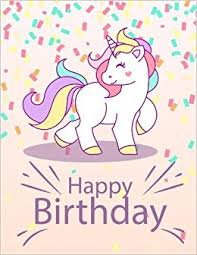 happy birthday unicorn notebook inspirational journal doodle happy birthday unicorn notebook inspirational journal doodle diary 100 pages of lined blank paper for writing and drawing unicorn notebooks armerr