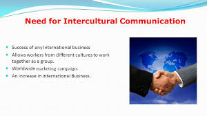 introduction to culture why do cultures differ  history  need for intercultural communication success of any international business allows workers from different cultures to work