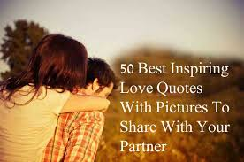Inspiring Love Quotes Inspiration 48 Best Inspiring Love Quotes With Pictures To Share With Your Partner