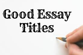 content good essay titles png content good essay titles