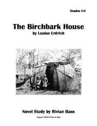 The Birchbark House Unit Study Resources   Unit Studies  Student    The Birchbark House novel study