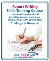 write a report writing a report how to prepare write and present really effective