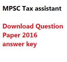 mpsc tax assistant 2016 exam paper answer key download pdf tax assistant