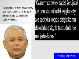 Znalezione obrazy dla zapytania Polska głupota zdjecia