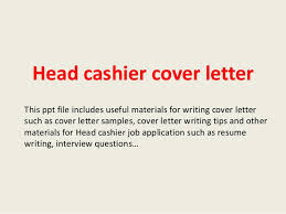 head cashier cover letter this ppt file includes useful materials for writing cover letter such as sample cashier cover letter