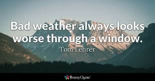 Bad Weather Quotes BrainyQuote Adorable Weather Quotes