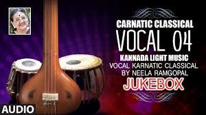 Light Carnatic Music Carnatic Classical Vocal 04 Kannada Light Music Vocal Karnatic Classical By Neela Ramgopal