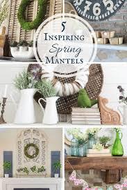 5 inspiring spring mantels summer decoratingmantle ideasspring decorations diyseasonal decordecor craftshome