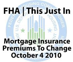 Higher And Lower Fha Mortgage Insurance Premiums Start