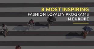 8 most inspiring fashion loyalty programs in europe today antavo loyalty management platform